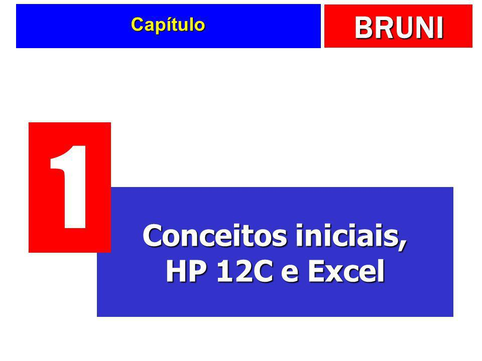BRUNI Capítulo Conceitos iniciais, HP 12C e Excel 1