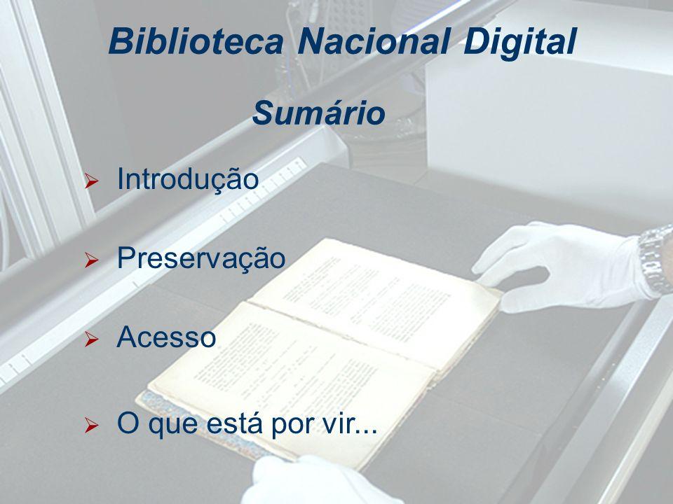 Biblioteca Nacional Digital Inaugurada em 2006 Laboratório mais bem equipado do país.