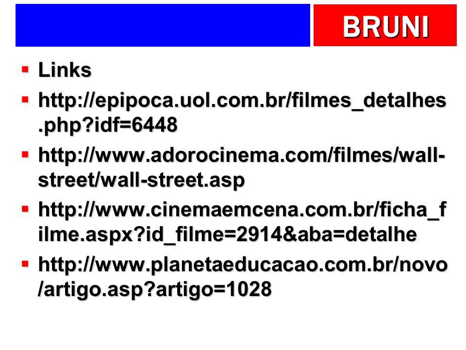 BRUNI Links Links http://epipoca.uol.com.br/filmes_detalhes.php?idf=6448 http://epipoca.uol.com.br/filmes_detalhes.php?idf=6448 http://www.adorocinema