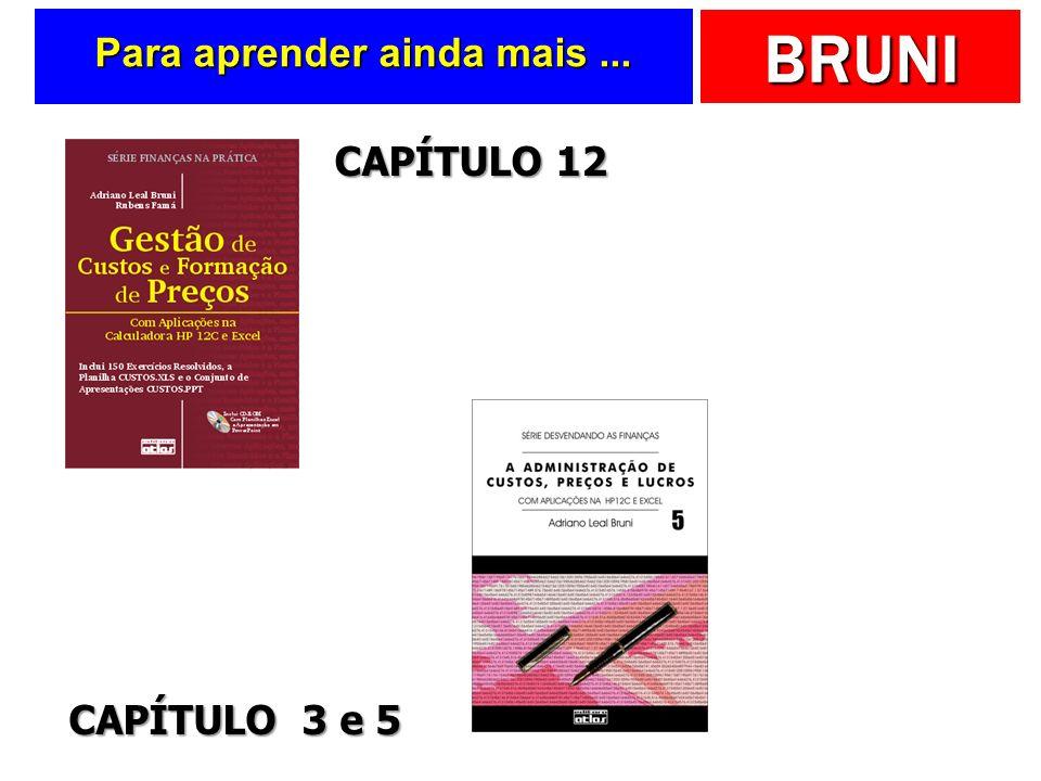 BRUNI Para aprender ainda mais... CAPÍTULO 3 e 5 CAPÍTULO 12