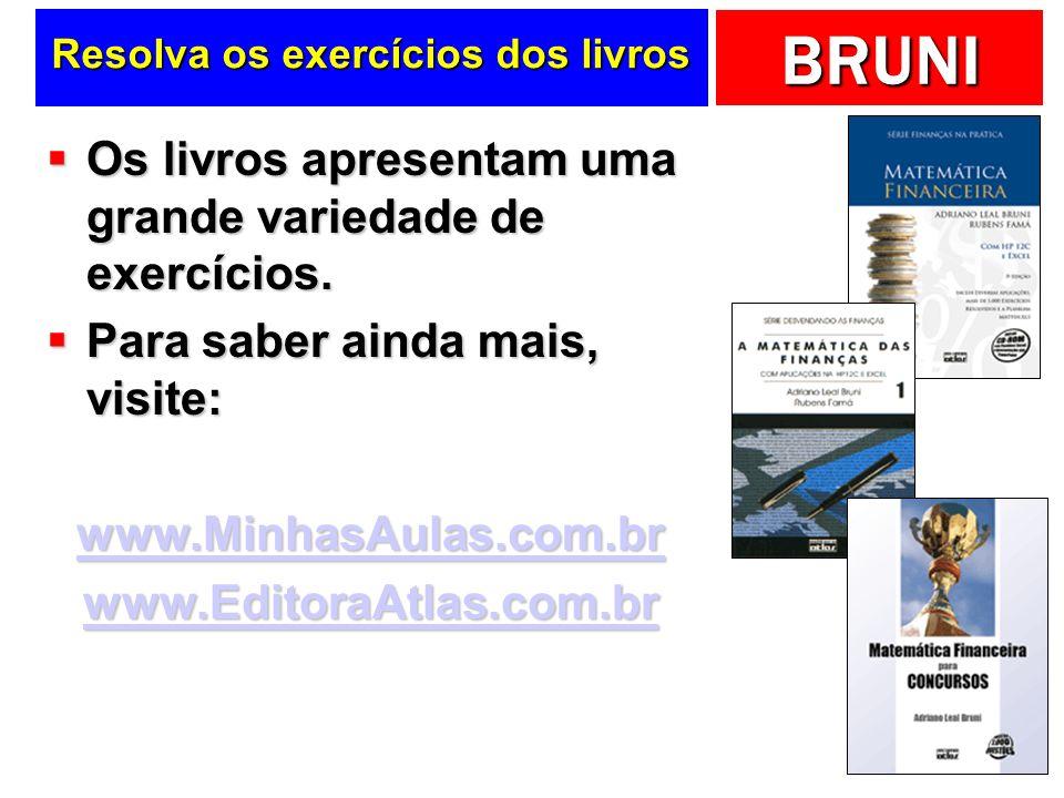 BRUNI Resolva os exercícios dos livros Os livros apresentam uma grande variedade de exercícios.