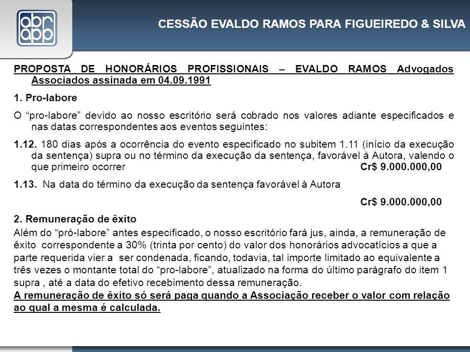 CESSÃO EVALDO RAMOS PARA FIGUEIREDO & SILVA PROPOSTA DE HONORÁRIOS PROFISSIONAIS – EVALDO RAMOS Advogados Associados assinada em 04.09.1991 1. Pro-lab