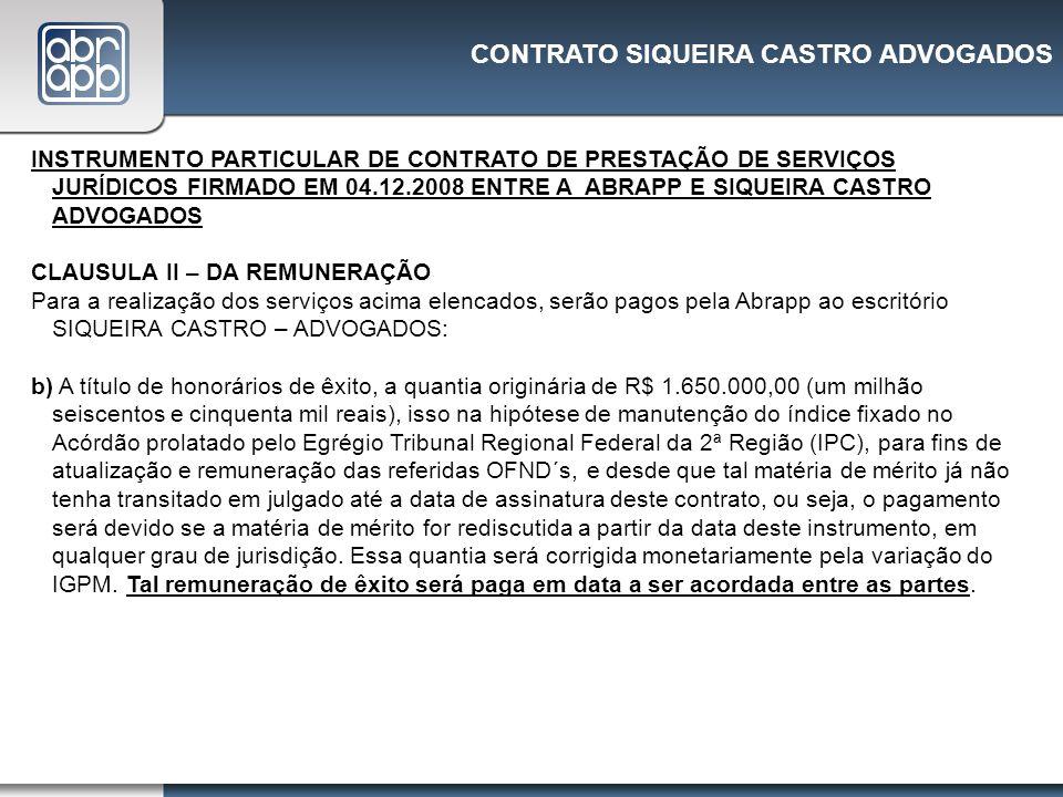 CONTRATO SIQUEIRA CASTRO ADVOGADOS INSTRUMENTO PARTICULAR DE CONTRATO DE PRESTAÇÃO DE SERVIÇOS JURÍDICOS FIRMADO EM 04.12.2008 ENTRE A ABRAPP E SIQUEI