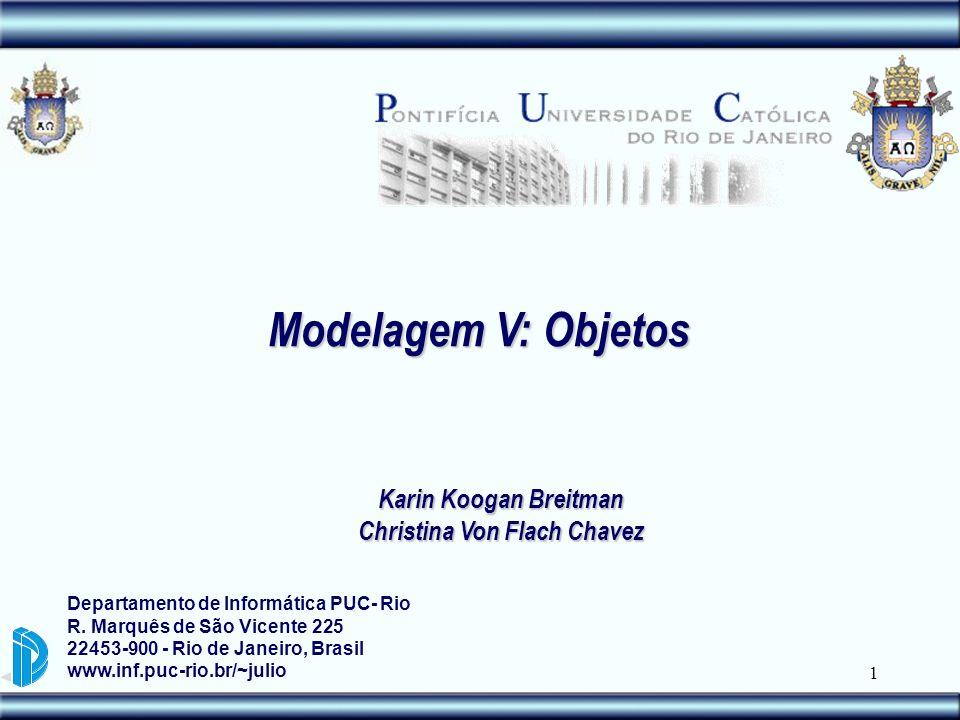 1 Departamento de Informática PUC- Rio R. Marquês de São Vicente 225 22453-900 - Rio de Janeiro, Brasil www.inf.puc-rio.br/~julio Modelagem V: Objetos
