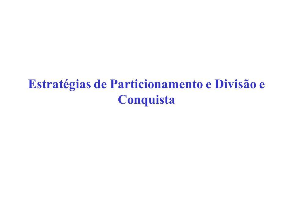Estratégias de Particionamento e Divisão e Conquista
