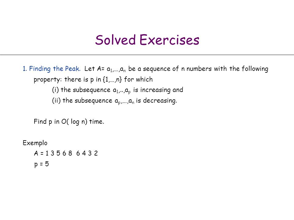 Solved Exercises 1.Finding the Peak.