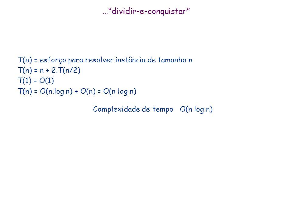 …dividir-e-conquistar SubseqMaxima (i,j) Se i=j and A[i]>0 then return A[i] Se i=j and A[i]<0 then return 0 Senão S left SubseqMaxima (i,(i+j) div 2 )