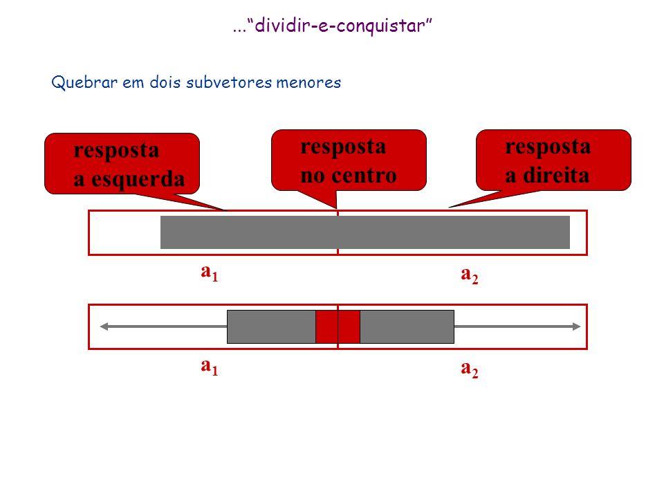 Preprocessamento... Prefix[0] 0 Para i:=0 até n-1 Prefix[i+1] Prefix[i] + A[i] S max 0 Para i:=1 até n faça Para j:=i ate n faça if Prefix[j] – Prefix