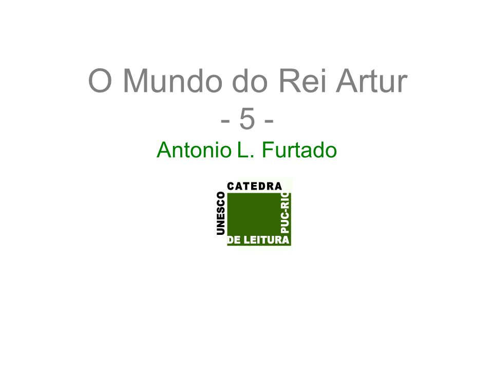 O Mundo do Rei Artur - 5 - Antonio L. Furtado