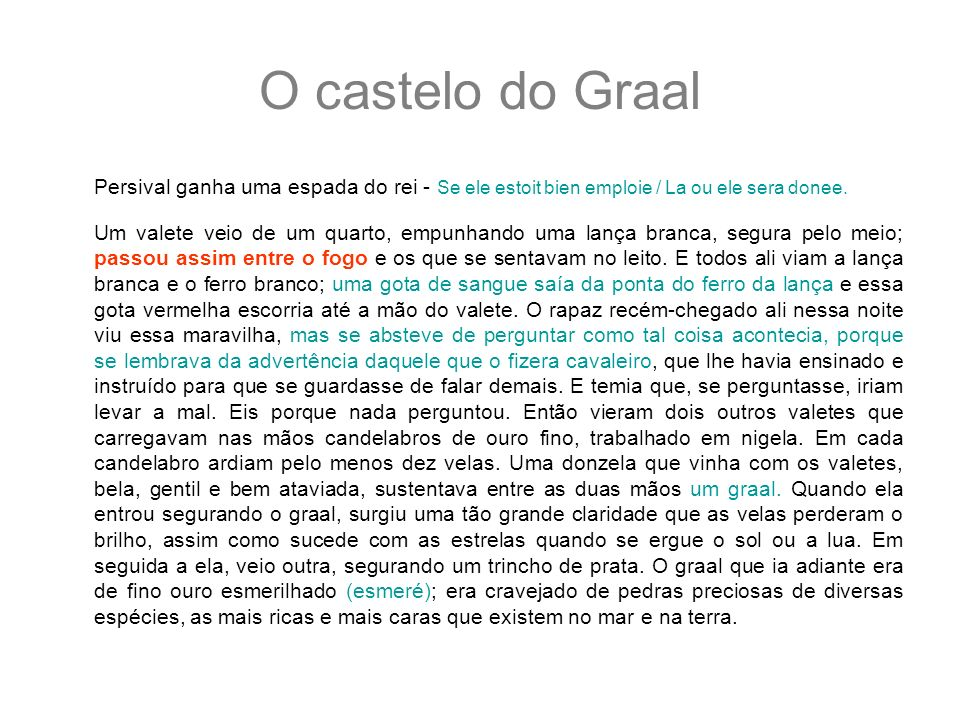 O castelo do Graal Persival ganha uma espada do rei - Se ele estoit bien emploie / La ou ele sera donee. Um valete veio de um quarto, empunhando uma l