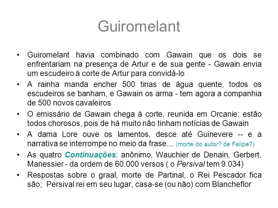 Guiromelant Guiromelant havia combinado com Gawain que os dois se enfrentariam na presença de Artur e de sua gente - Gawain envia um escudeiro à corte