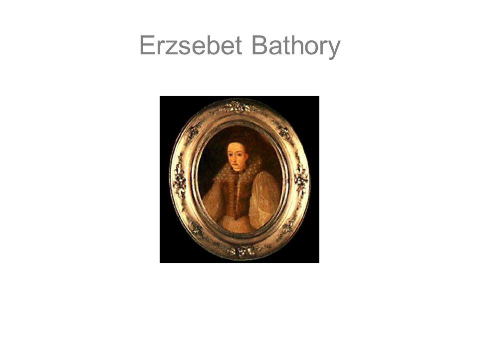 Erzsebet Bathory