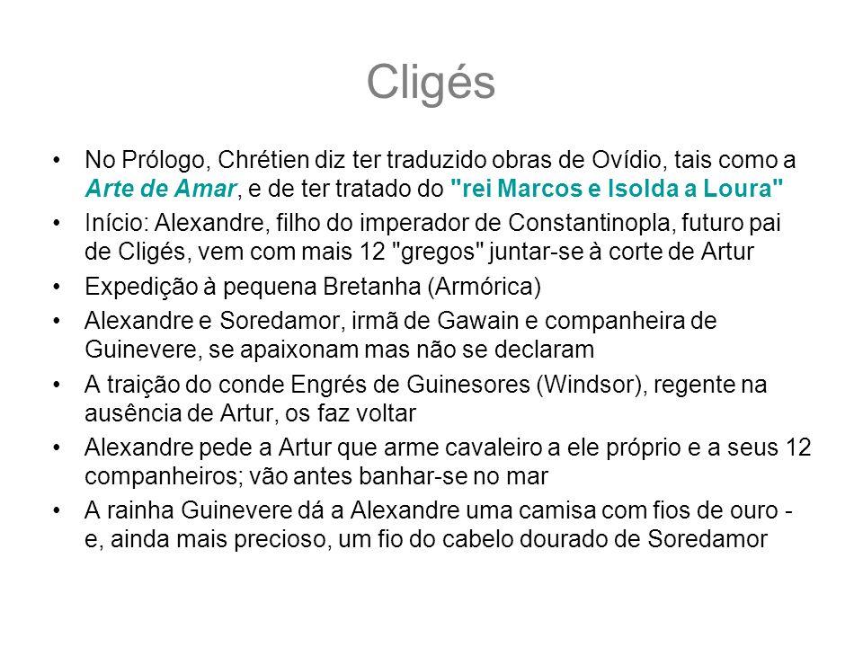 Cligés No Prólogo, Chrétien diz ter traduzido obras de Ovídio, tais como a Arte de Amar, e de ter tratado do