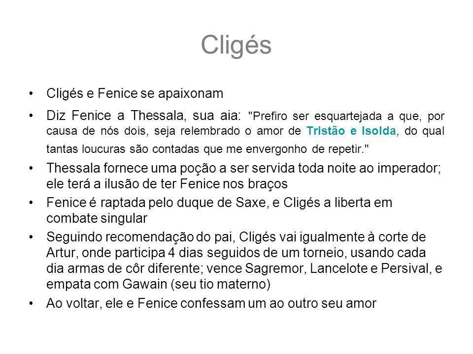 Cligés Cligés e Fenice se apaixonam Diz Fenice a Thessala, sua aia: