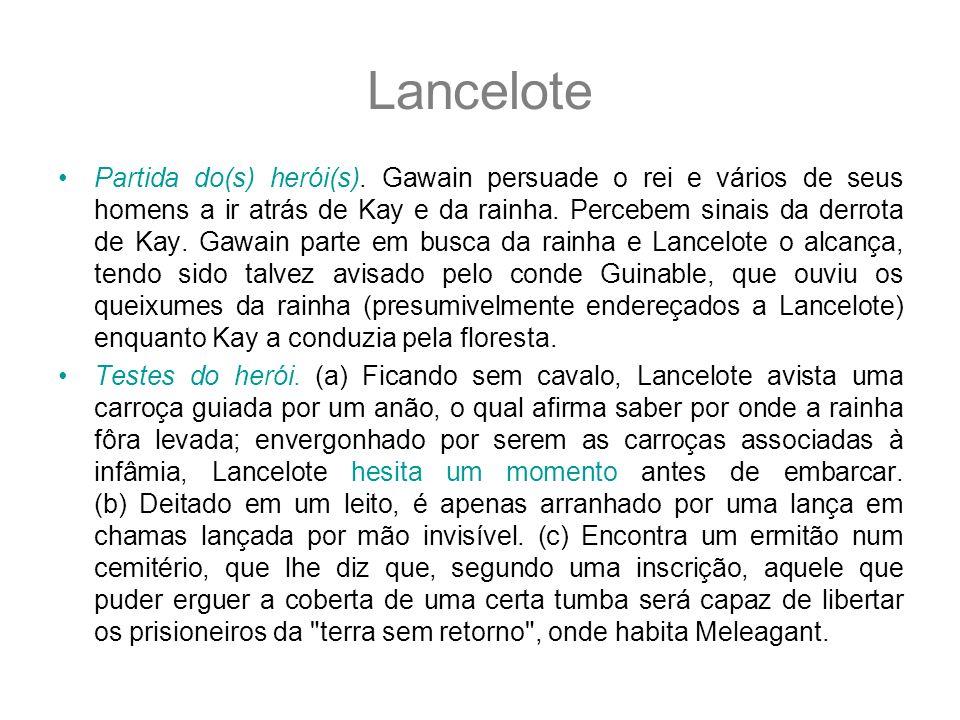 Lancelote Partida do(s) herói(s). Gawain persuade o rei e vários de seus homens a ir atrás de Kay e da rainha. Percebem sinais da derrota de Kay. Gawa