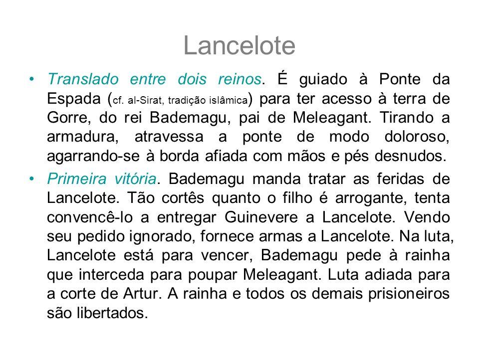 Lancelote Translado entre dois reinos. É guiado à Ponte da Espada ( cf. al-Sirat, tradição islâmica ) para ter acesso à terra de Gorre, do rei Bademag