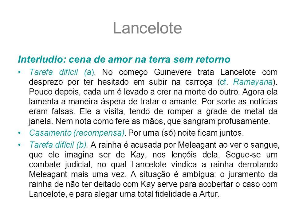 Lancelote Interludio: cena de amor na terra sem retorno Tarefa difícil (a). No começo Guinevere trata Lancelote com desprezo por ter hesitado em subir