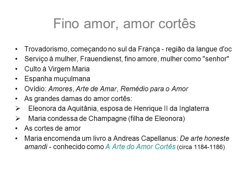Fino amor, amor cortês Trovadorismo, começando no sul da França - região da langue d'oc Serviço à mulher, Frauendienst, fino amore, mulher como