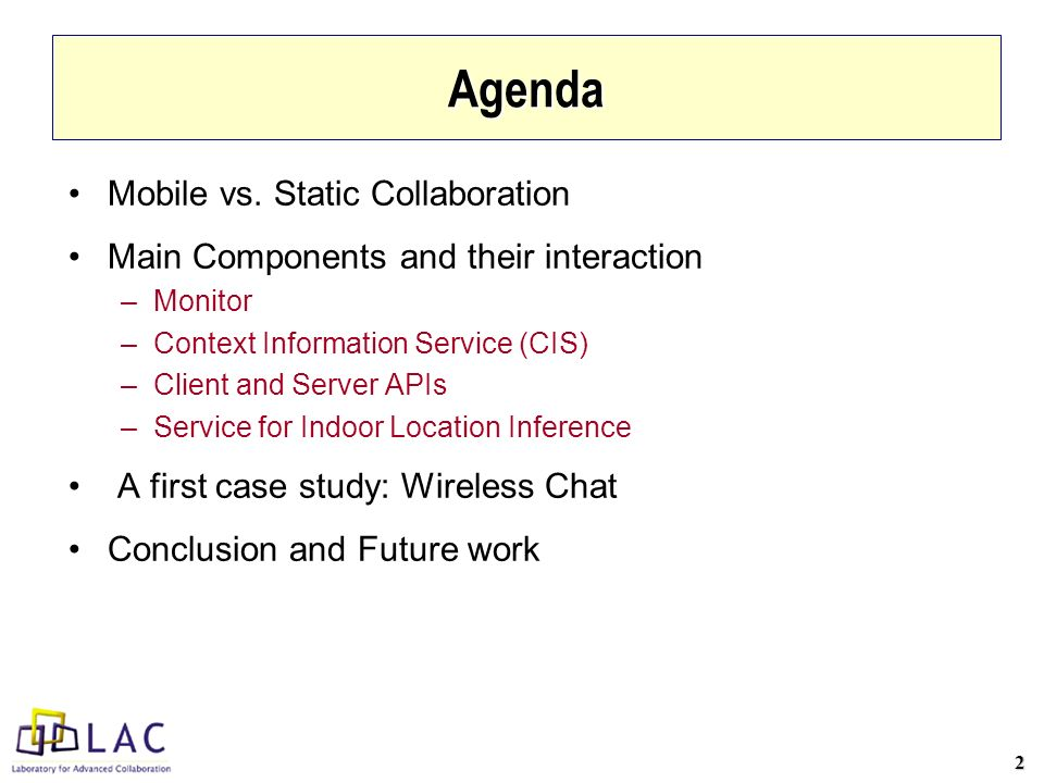 2 Agenda Mobile vs. Static Collaboration Main Components and their interaction –Monitor –Context Information Service (CIS) –Client and Server APIs –Se