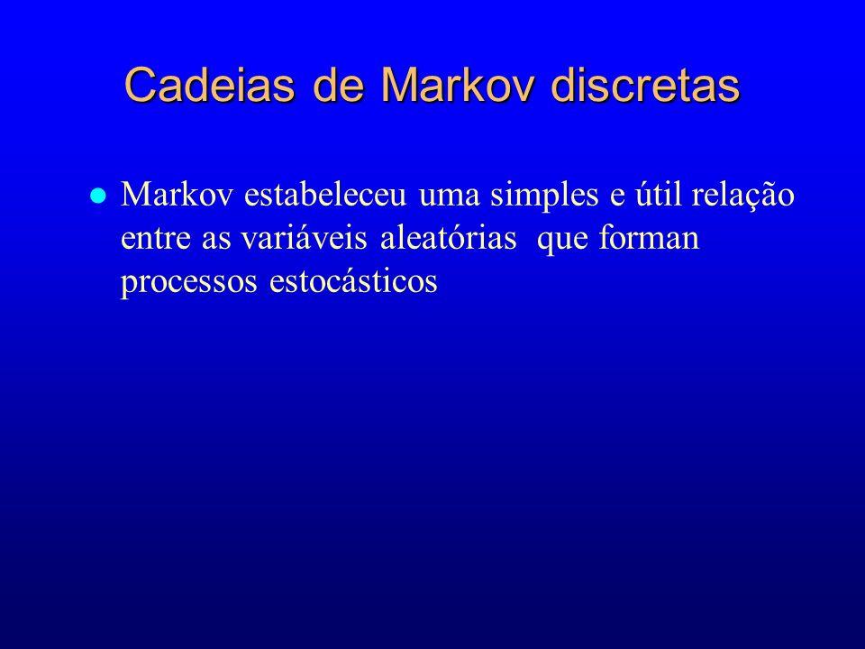 l Markov estabeleceu uma simples e útil relação entre as variáveis aleatórias que forman processos estocásticos