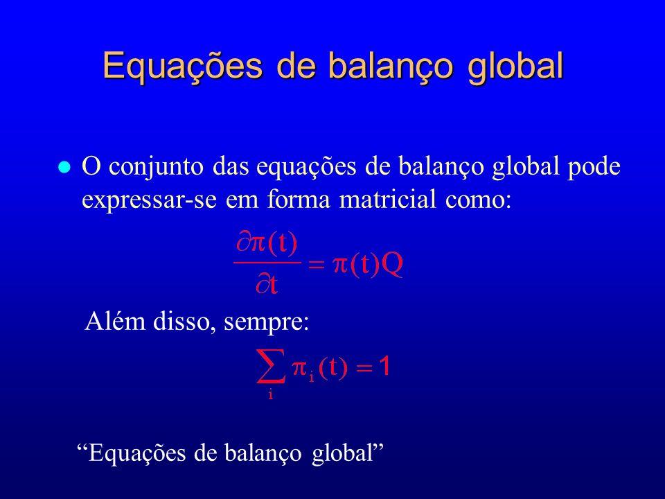 Equações de balanço global l O conjunto das equações de balanço global pode expressar-se em forma matricial como: Além disso, sempre: Equações de bala