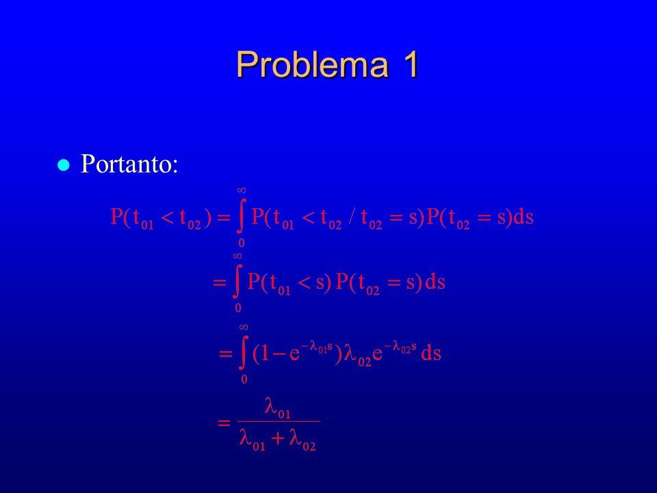 Problema 1 l Portanto: