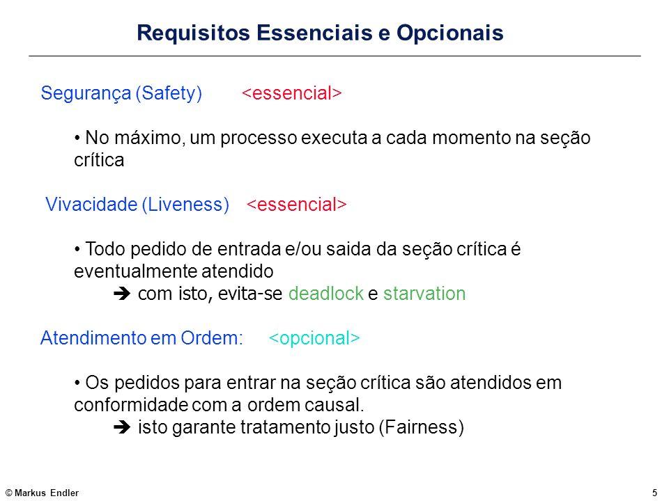 © Markus Endler46 Algoritmo de Sanders Monitor_CS { loop when recvd(sender, REQ, req_TS) => { if (NOT has_voted) { send(sender,YES) cand = sender; cand_TS = req_TS; has_voted = TRUE } else { deferredQ.add({sender, req_TS}) if (req_TS < cand_TS) && (NOT inquired) { send(cand, INQ, cand_TS);// pede anulação do voto inquired = TRUE } } when recvd(sender,RELINQUISH) => { deferredQ.add({cand, cand_TS}) {s,r_TS} = deferredQ.remove_min();// resgata requisição anterior send(s, YES); cand = s; cand_TS = r_TS; inquired = FALSE; } when recvd(sender,RELEASE) => { if (deferredQ.notempty()) { {s, r_TS} = deferredQ.remove_min(); send(s, YES); cand = s; cand_TS = r_TS; } else has_voted = FALSE; inquired = FALSE } endloop }