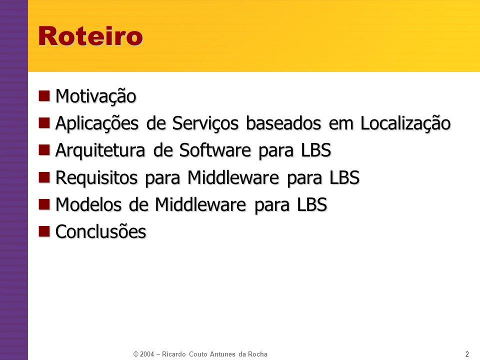 © 2004 – Ricardo Couto Antunes da Rocha23Conclusões Middleware é uma abordagem adequada para superar problemas de interoperabilidade e heterogeneidade típicos do ambiente móvel.