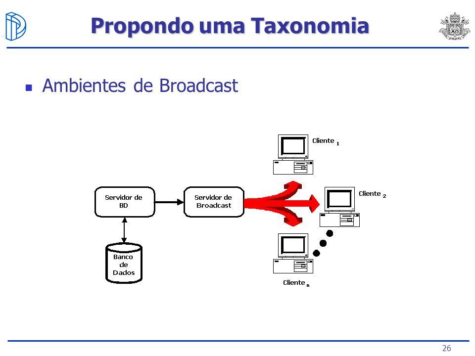 26 Ambientes de Broadcast Propondo uma Taxonomia