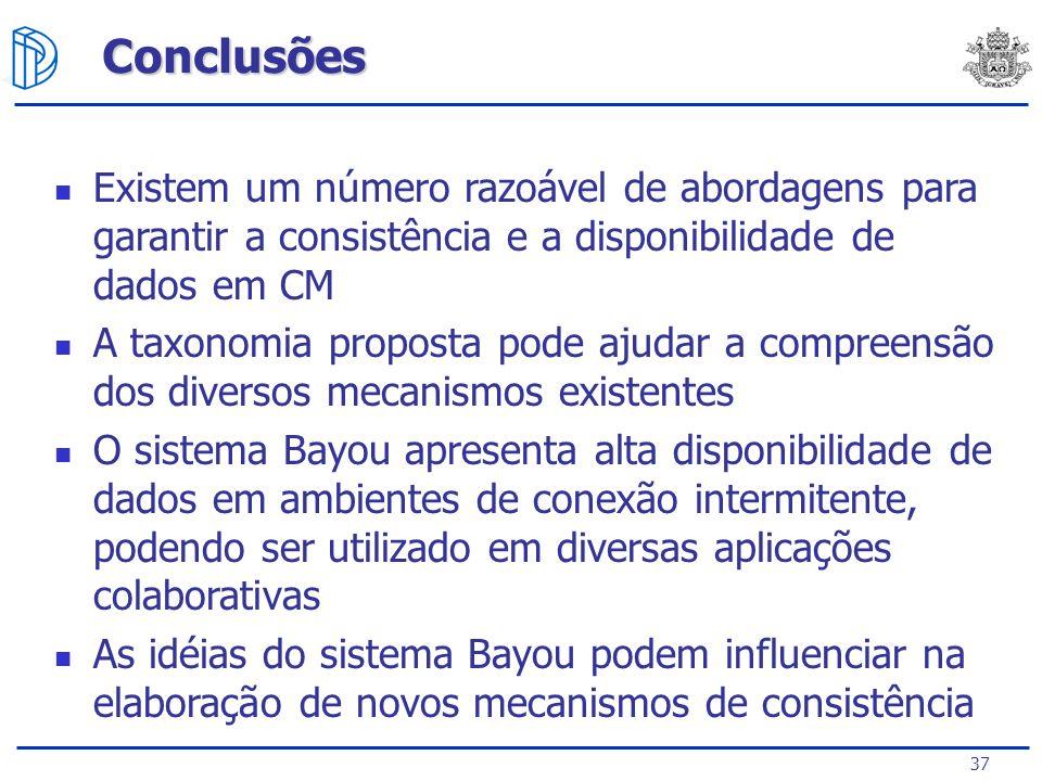 37 Conclusões Existem um número razoável de abordagens para garantir a consistência e a disponibilidade de dados em CM A taxonomia proposta pode ajuda