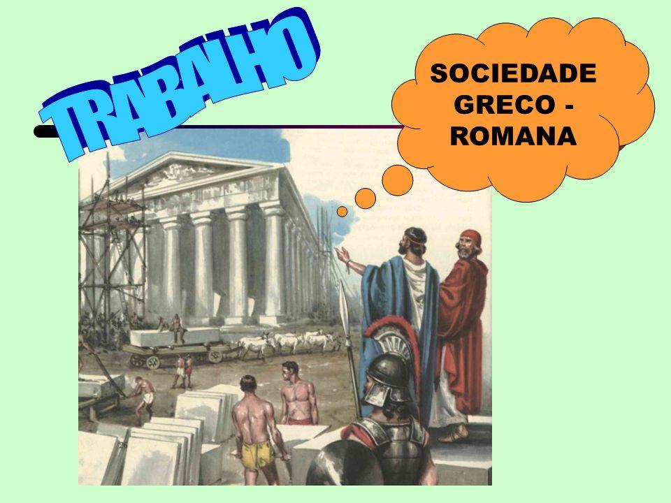 SOCIEDADE GRECO - ROMANA