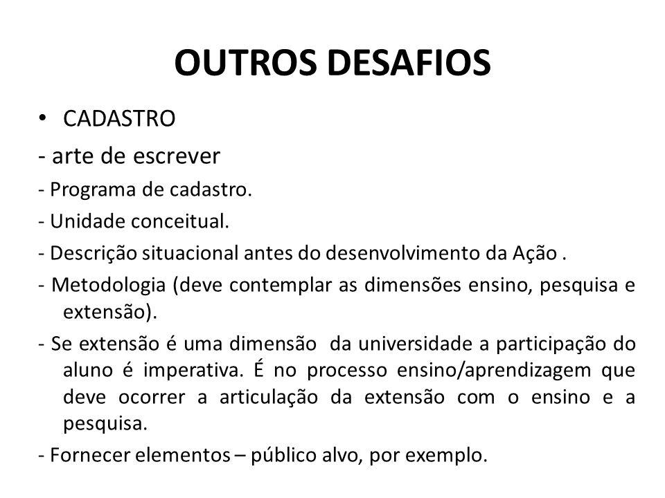 OUTROS DESAFIOS CADASTRO - arte de escrever - Programa de cadastro. - Unidade conceitual. - Descrição situacional antes do desenvolvimento da Ação. -