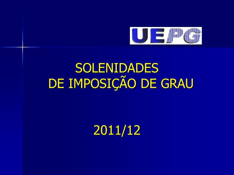 SOLENIDADES DE IMPOSIÇÃO DE GRAU 2011/12