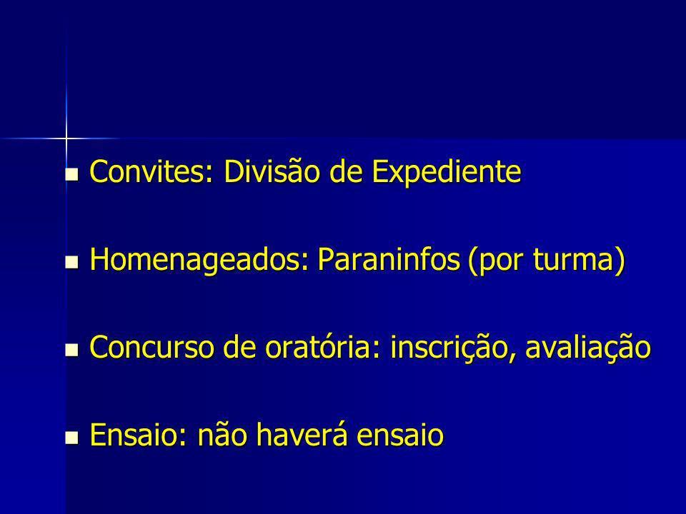 Convites: Divisão de Expediente Convites: Divisão de Expediente Homenageados: Paraninfos (por turma) Homenageados: Paraninfos (por turma) Concurso de