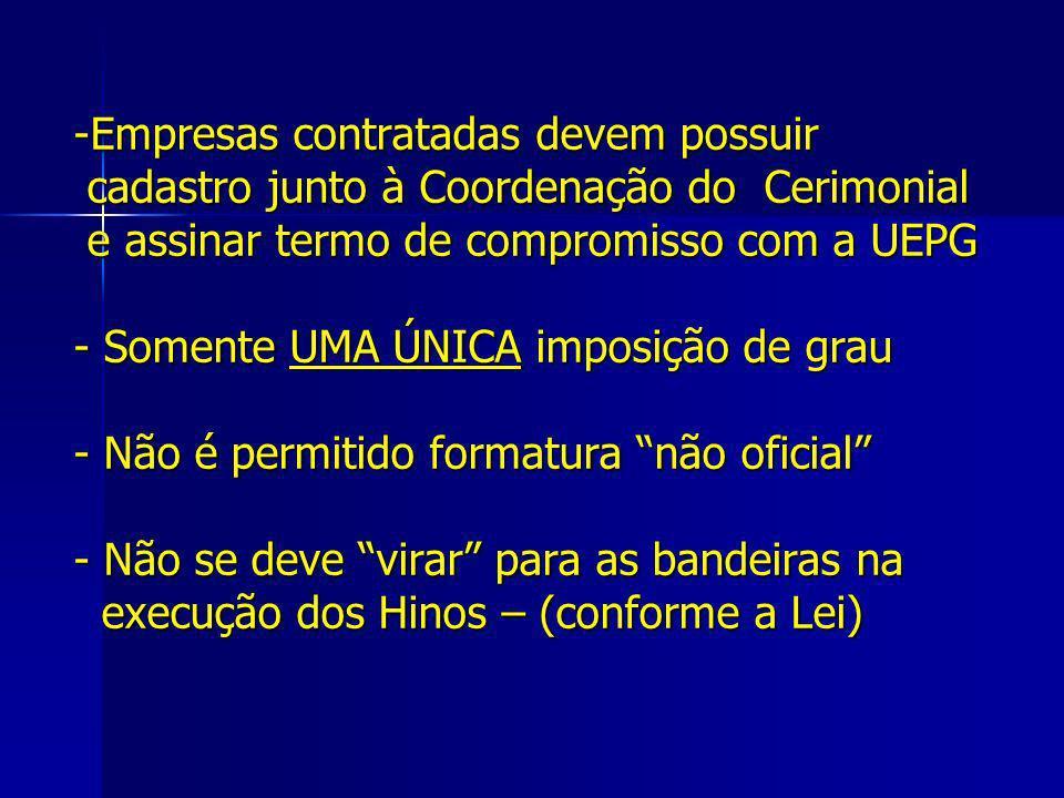 -Empresas contratadas devem possuir cadastro junto à Coordenação do Cerimonial e assinar termo de compromisso com a UEPG - Somente UMA ÚNICA imposição