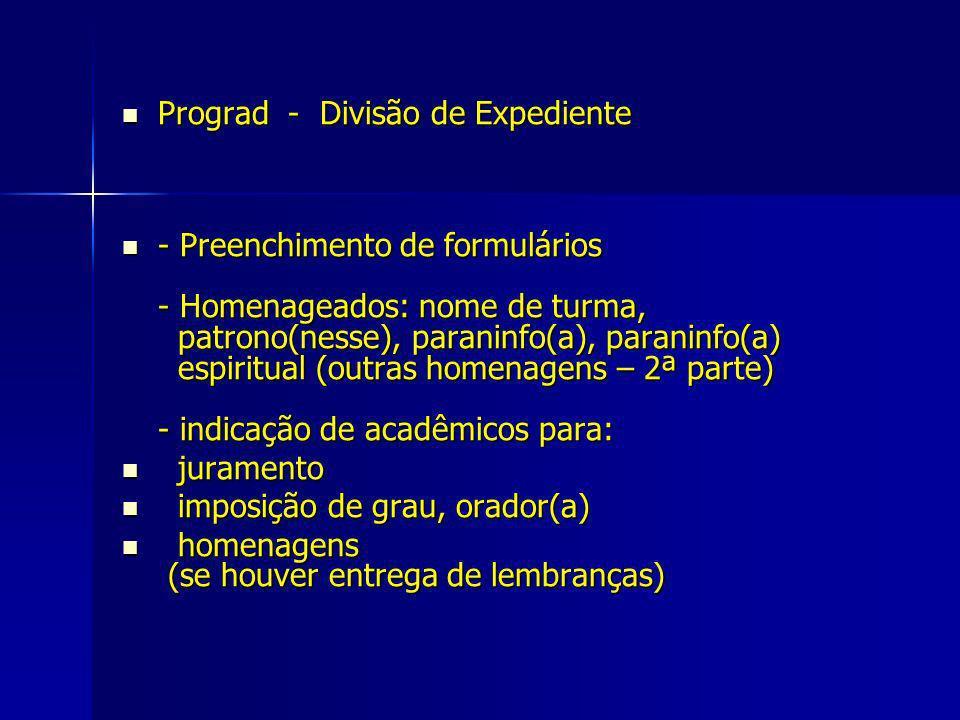 Prograd - Divisão de Expediente Prograd - Divisão de Expediente - Preenchimento de formulários - Homenageados: nome de turma, patrono(nesse), paraninf