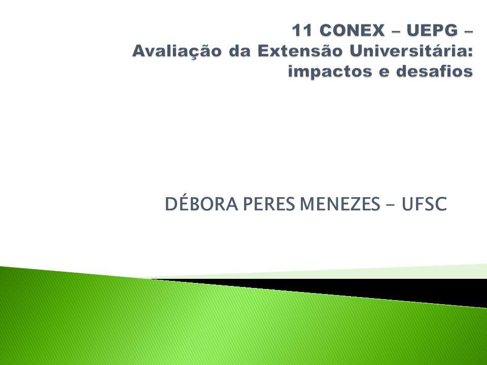 AÇÕES DE EXTENSÃO Projetos, programas, cursos, eventos, prestação de serviços COMO AVALIAR/COMPARAR.