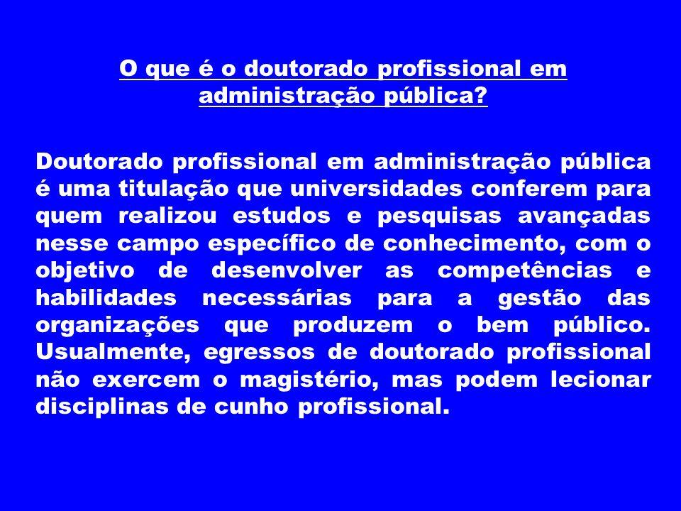 O que é o doutorado profissional em administração pública? Doutorado profissional em administração pública é uma titulação que universidades conferem
