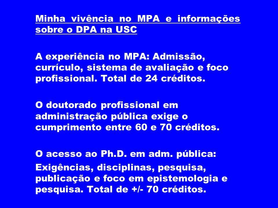 Minha vivência no MPA e informações sobre o DPA na USC A experiência no MPA: Admissão, currículo, sistema de avaliação e foco profissional. Total de 2