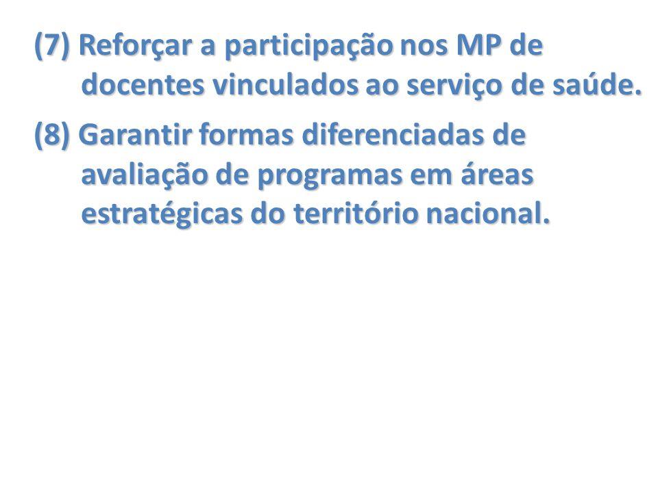 (7) Reforçar a participação nos MP de docentes vinculados ao serviço de saúde.