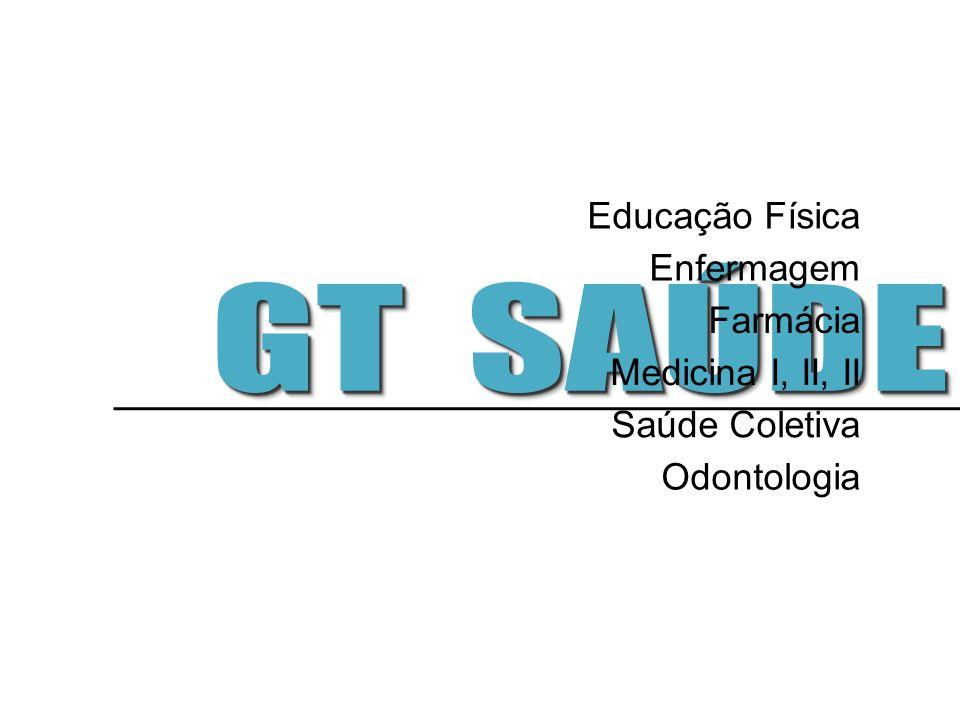 Educação Física Enfermagem Farmácia Medicina I, II, II Saúde Coletiva Odontologia