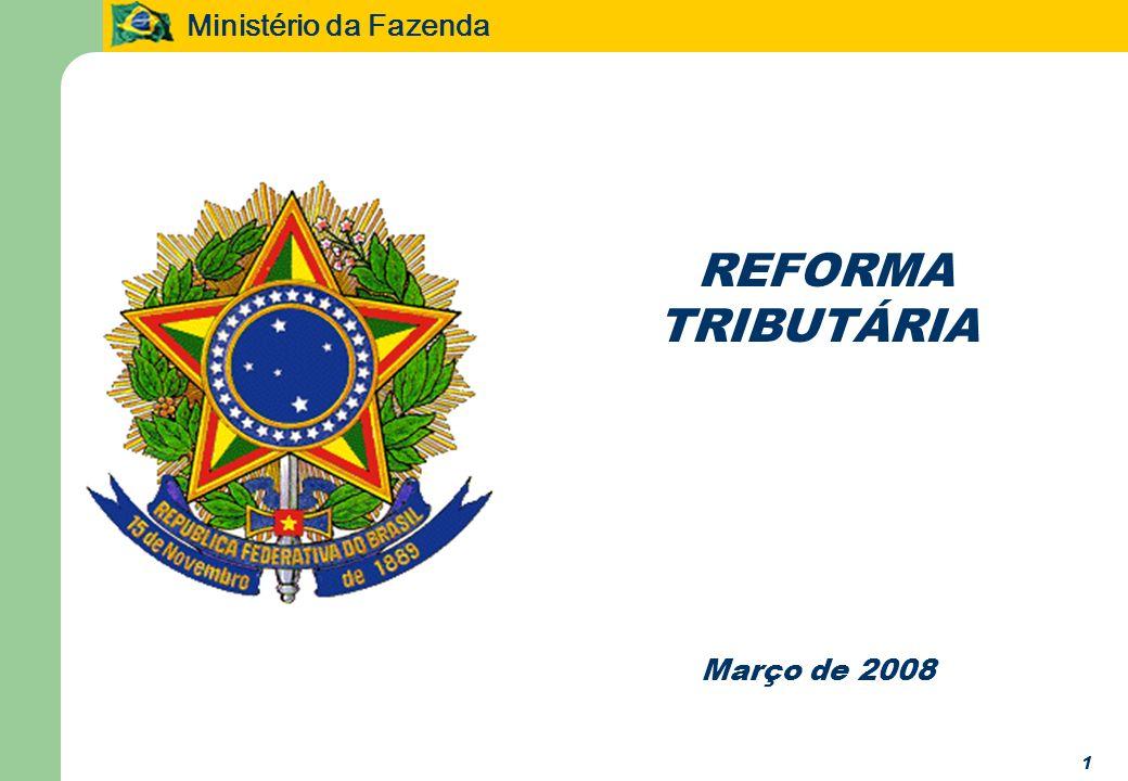 Ministério da Fazenda 12 O PROJETO DE REFORMA TRIBUTÁRIA