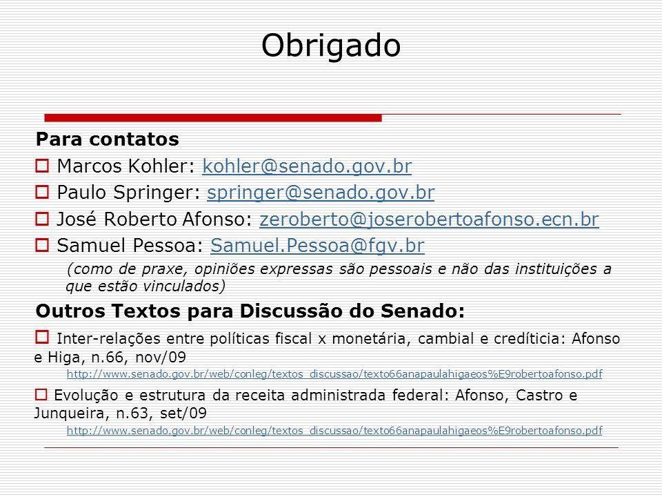 Obrigado Para contatos Marcos Kohler: kohler@senado.gov.brkohler@senado.gov.br Paulo Springer: springer@senado.gov.brspringer@senado.gov.br José Rober