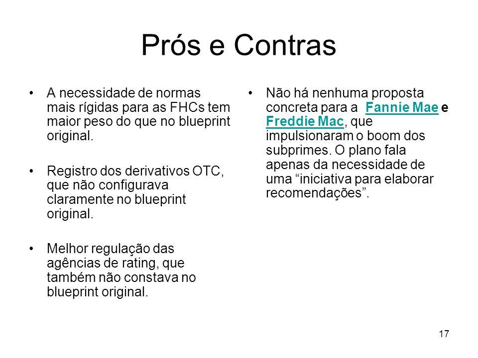 17 Prós e Contras A necessidade de normas mais rígidas para as FHCs tem maior peso do que no blueprint original.