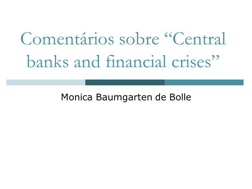 Comentários sobre Central banks and financial crises Monica Baumgarten de Bolle