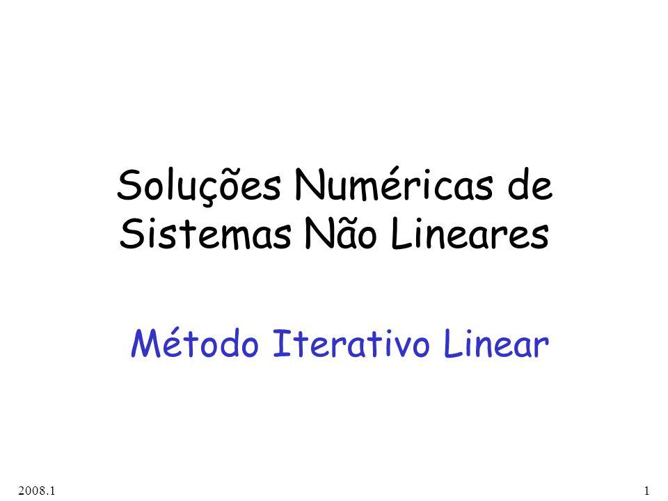 2008.11 Soluções Numéricas de Sistemas Não Lineares Método Iterativo Linear