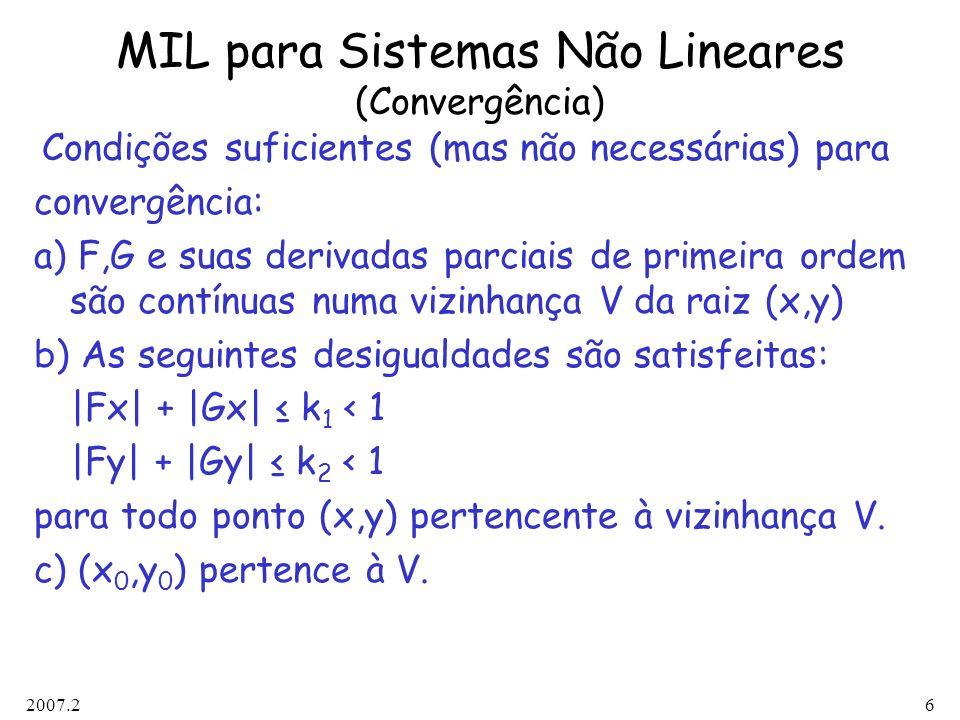 2007.26 MIL para Sistemas Não Lineares (Convergência) Condições suficientes (mas não necessárias) para convergência: a) F,G e suas derivadas parciais