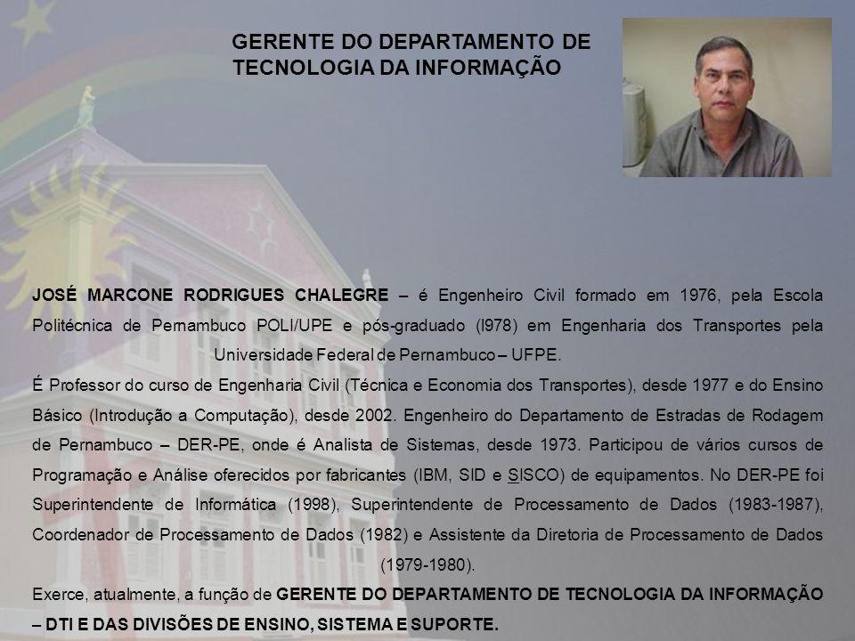 JOSÉ MARCONE RODRIGUES CHALEGRE – é Engenheiro Civil formado em 1976, pela Escola Politécnica de Pernambuco POLI/UPE e pós-graduado (l978) em Engenharia dos Transportes pela Universidade Federal de Pernambuco – UFPE.