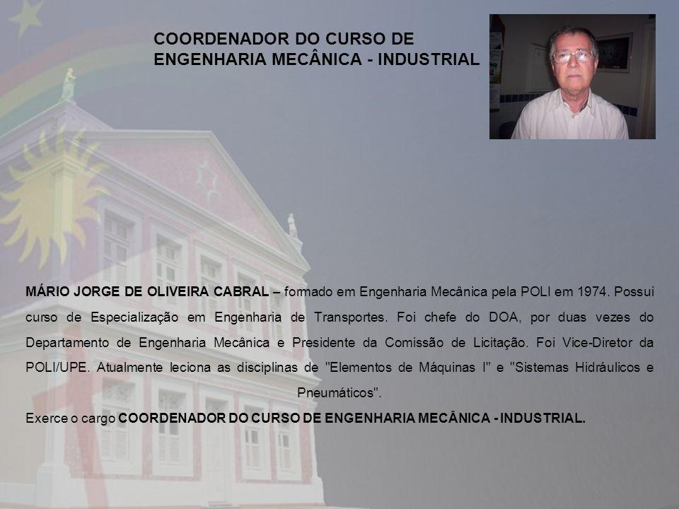 MÁRIO JORGE DE OLIVEIRA CABRAL – formado em Engenharia Mecânica pela POLI em 1974. Possui curso de Especialização em Engenharia de Transportes. Foi ch