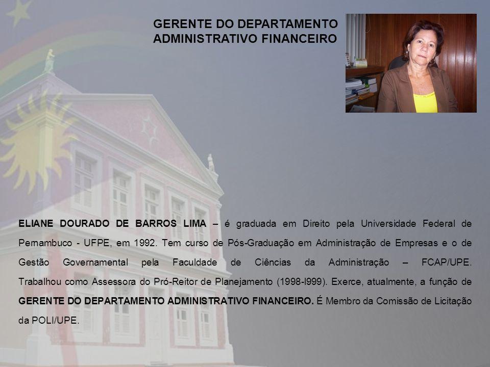 ELIANE DOURADO DE BARROS LIMA – é graduada em Direito pela Universidade Federal de Pernambuco - UFPE, em 1992. Tem curso de Pós-Graduação em Administr